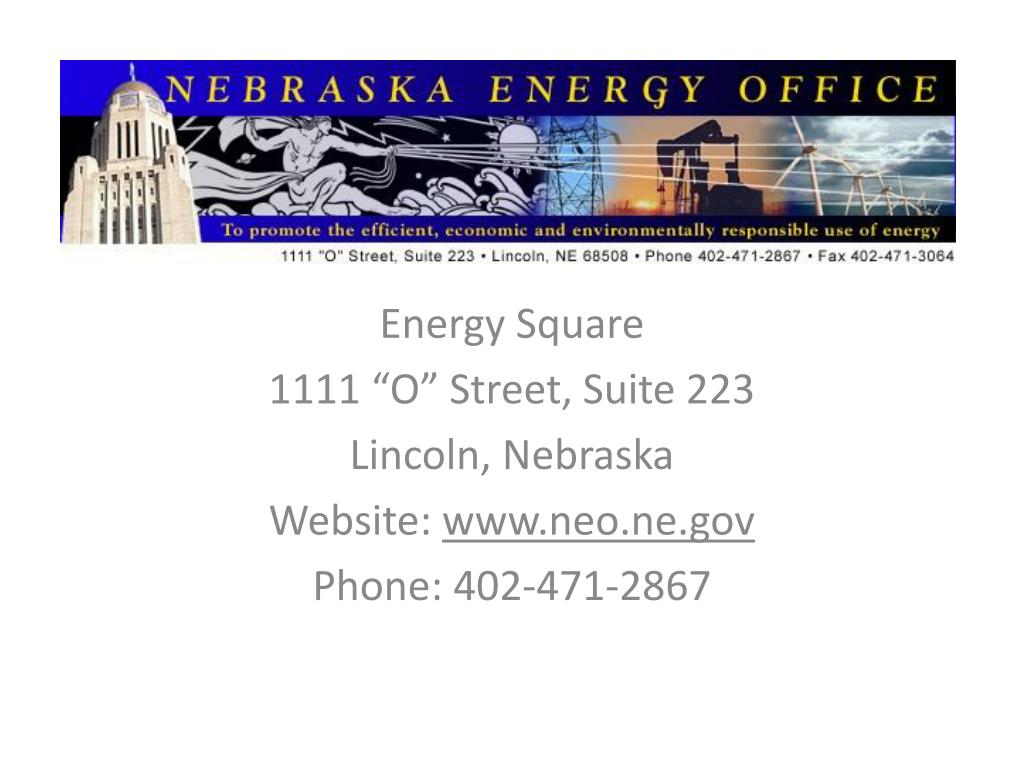 energy square 1111 o street suite 223 lincoln nebraska website www neo ne gov phone 402 471 2867