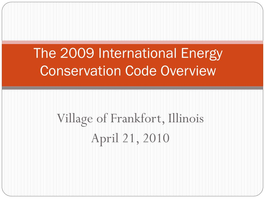 the 2009 international energy conservation code overview l.