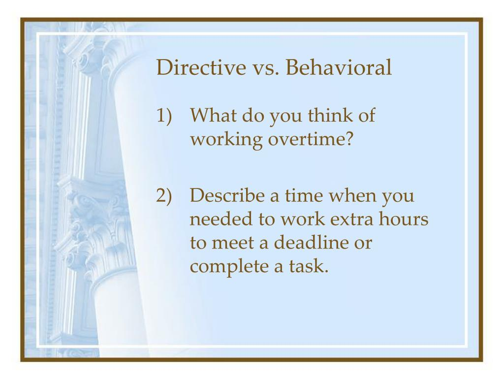 Directive vs. Behavioral