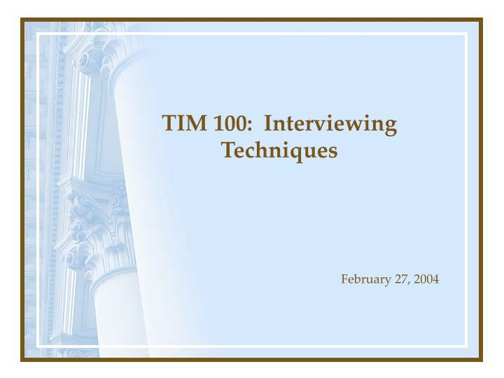 Tim 100 interviewing techniques