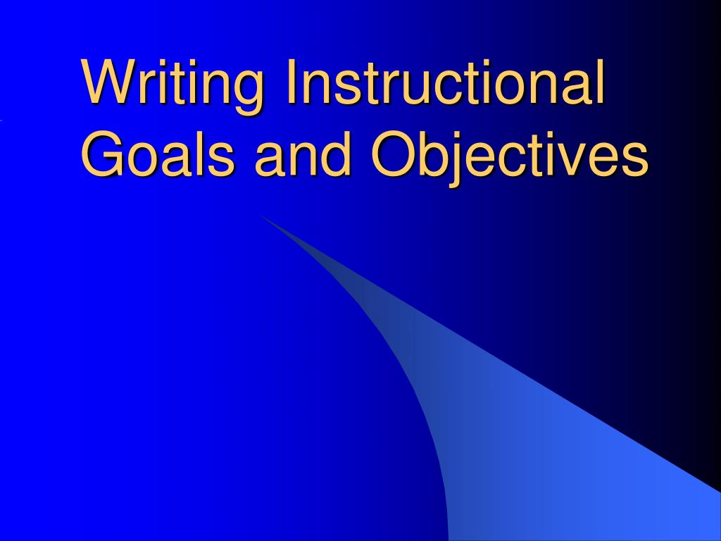writing instructional goals and objectives l.