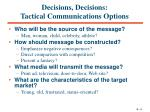 decisions decisions tactical communications options