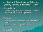 attitudes spontaneous behaviors fazio powell williams 198962