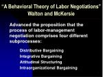 a behavioral theory of labor negotiations walton and mckersie