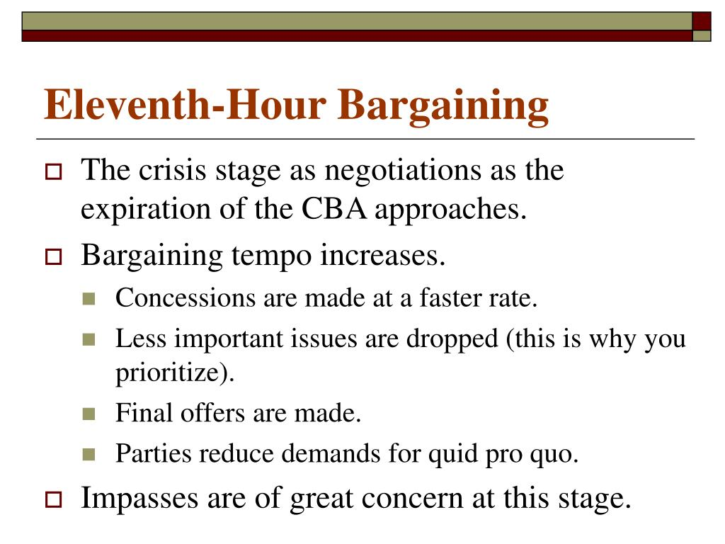 Eleventh-Hour Bargaining