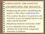 emphasizing the positive and diffusing the negative