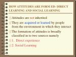 how attitudes are form ed direct learning and social learning