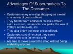 advantages of supermarkets to the consumer