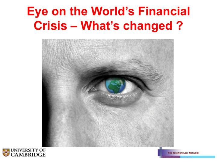 Eye on the world s financial crisis what s changed