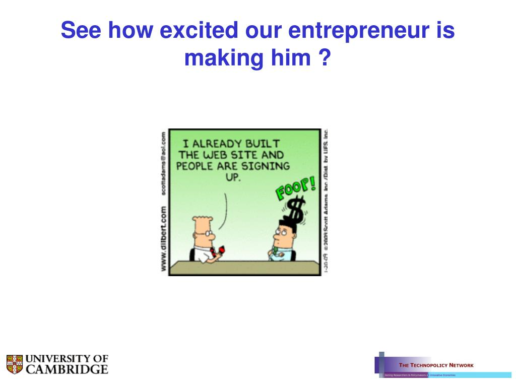 See how excited our entrepreneur is making him ?