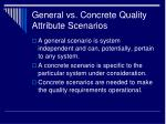 general vs concrete quality attribute scenarios