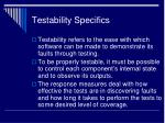 testability specifics
