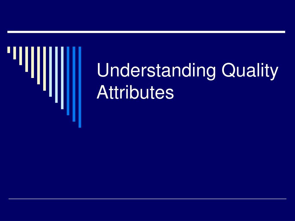 understanding quality attributes l.