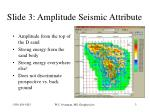 slide 3 amplitude seismic attribute