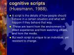 cognitive scripts huesmann 1988
