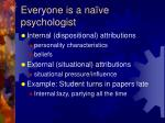 everyone is a na ve psychologist7