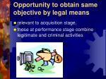 opportunity to obtain same objective by legal means