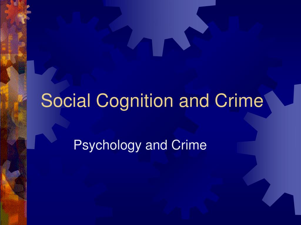 social cognition and crime l.