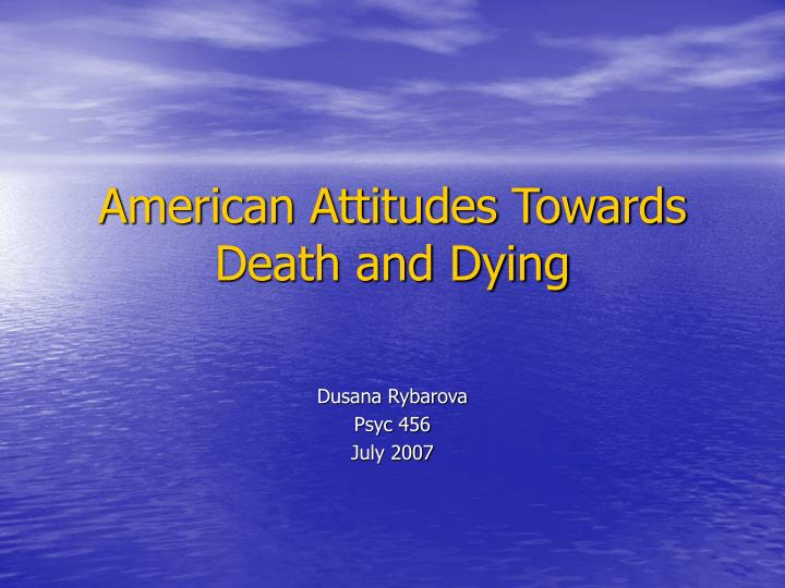 american attitudes towards death and dying n.