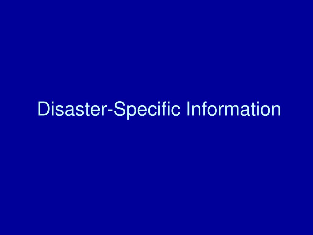 Disaster-Specific Information