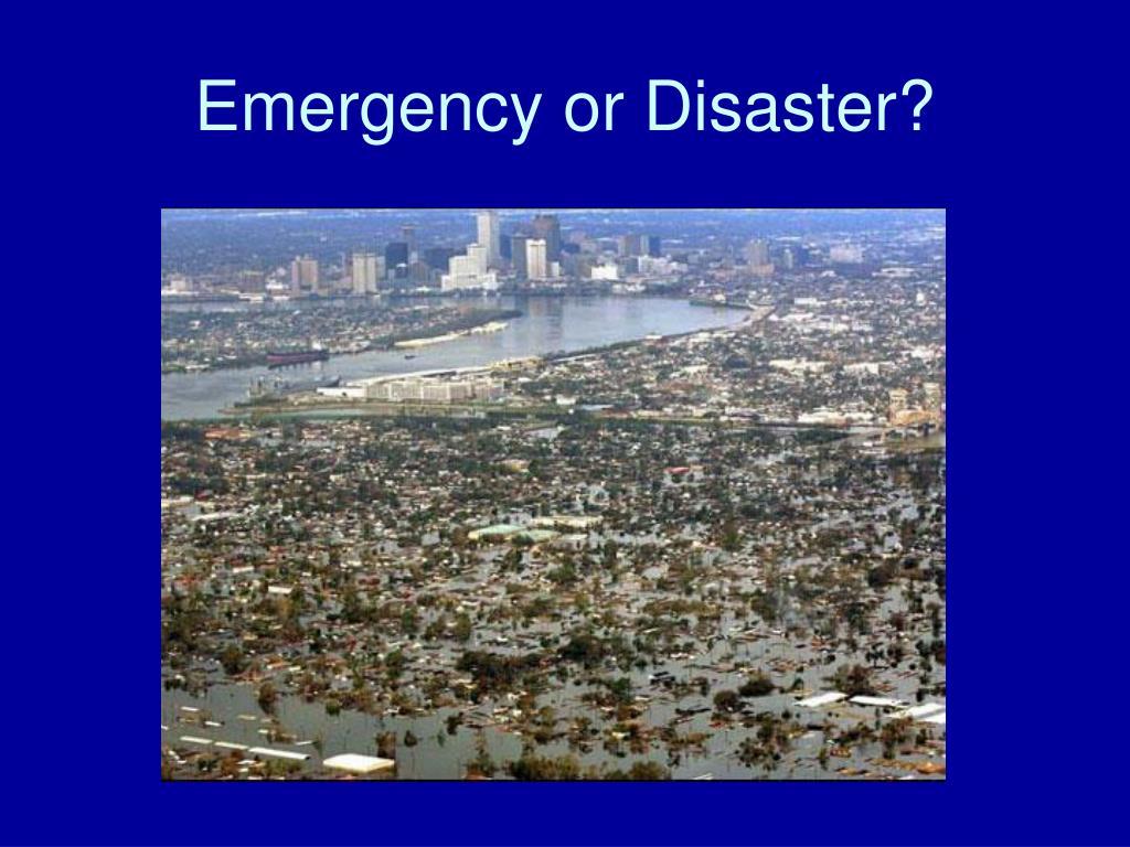 Emergency or Disaster?