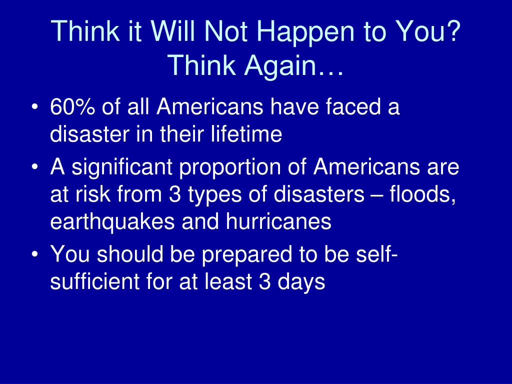 Think it Will Not Happen to You?