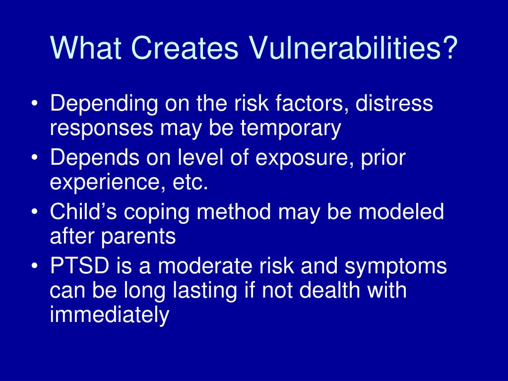 What Creates Vulnerabilities?