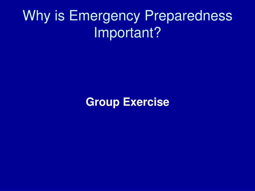 Why is Emergency Preparedness Important?
