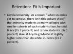 retention fit is important
