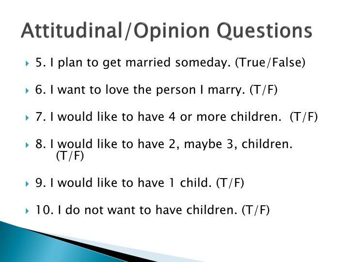 Attitudinal opinion questions