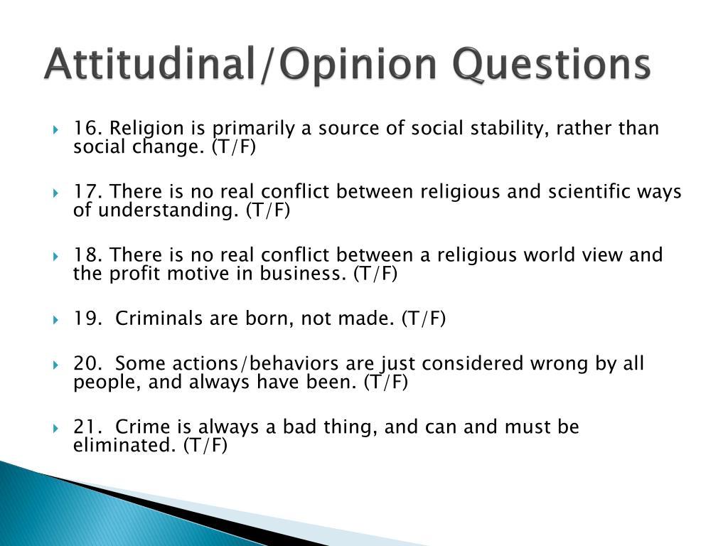 Attitudinal/Opinion Questions