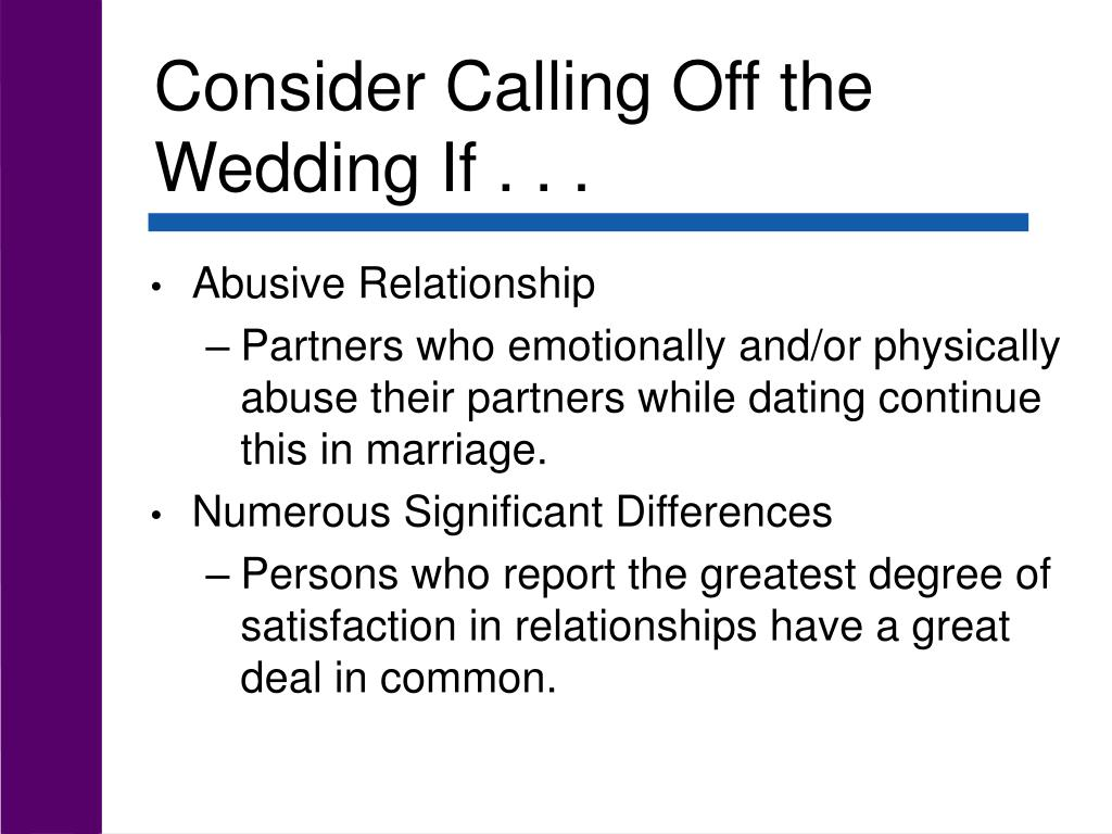 Consider Calling Off the Wedding If . . .