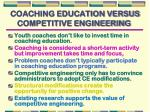 coaching education versus competitive engineering
