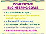 competitive engineering goals