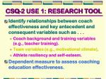 csq 2 use 1 research tool