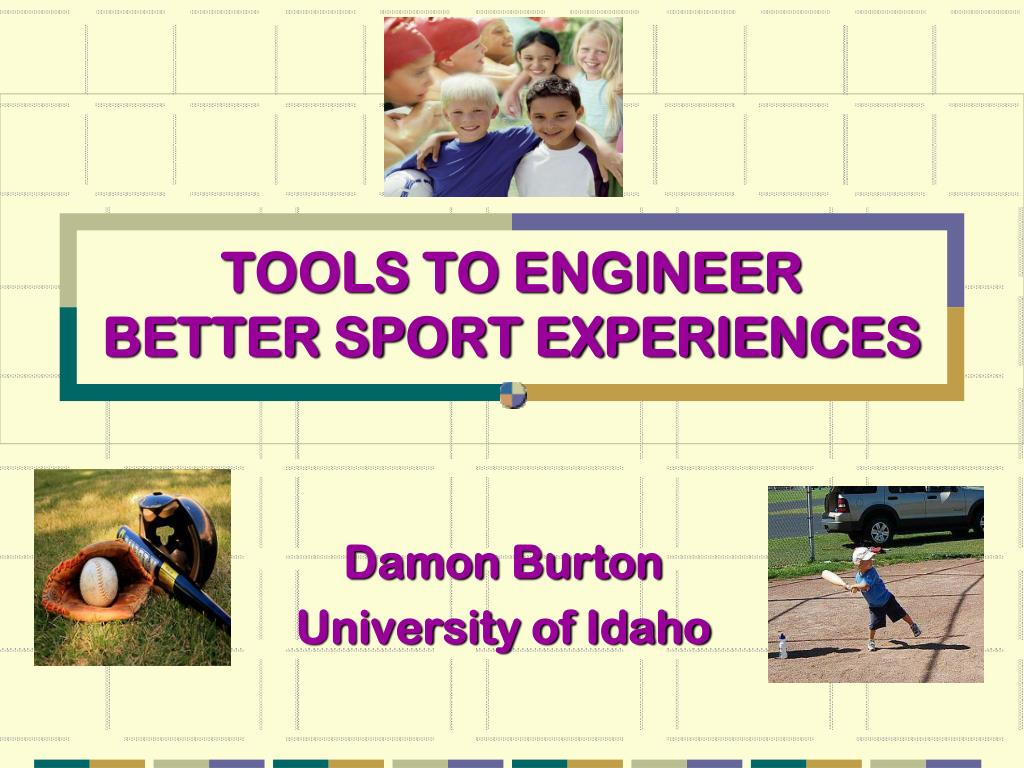 tools to engineer better sport experiences l.