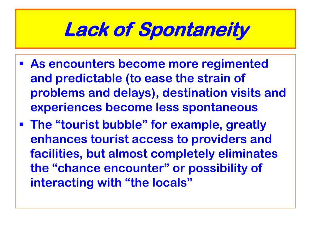 Lack of Spontaneity