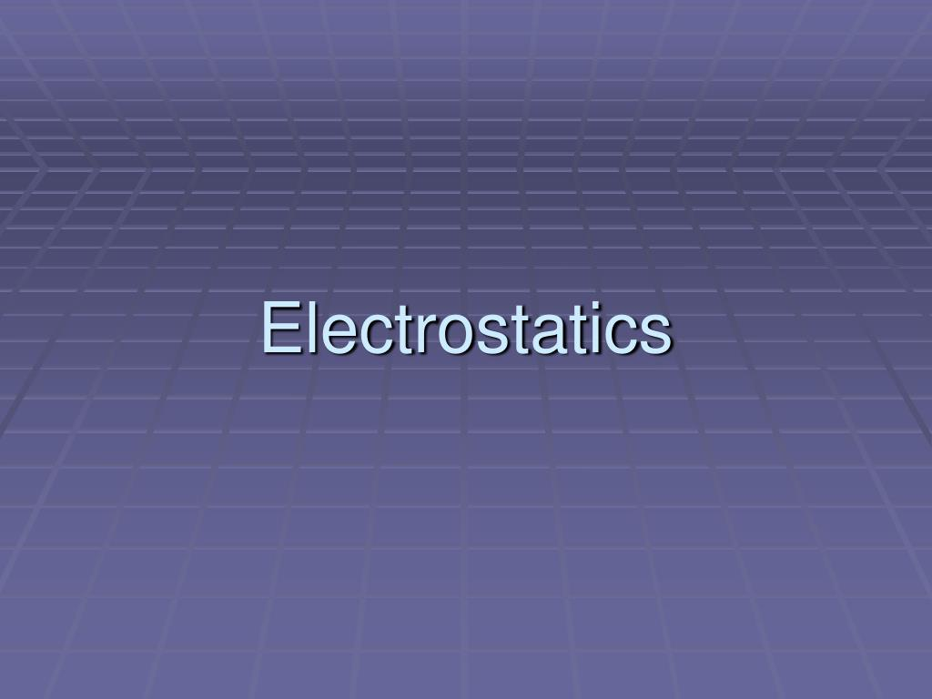 electrostatics l.