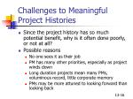 challenges to meaningful project histories