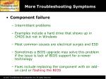 more troubleshooting symptoms