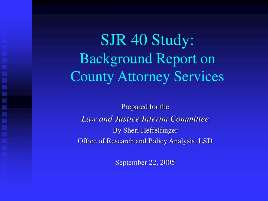 sjr 40 study background report on county attorney services l.