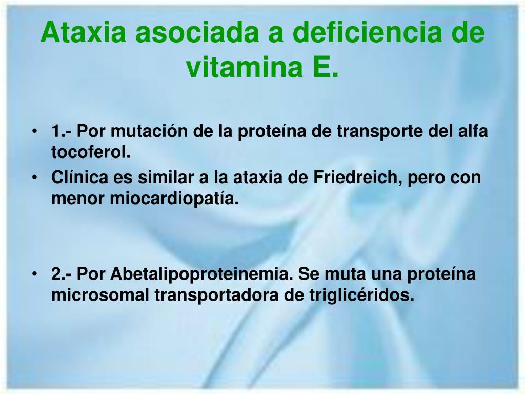 Ataxia asociada a deficiencia de vitamina E.