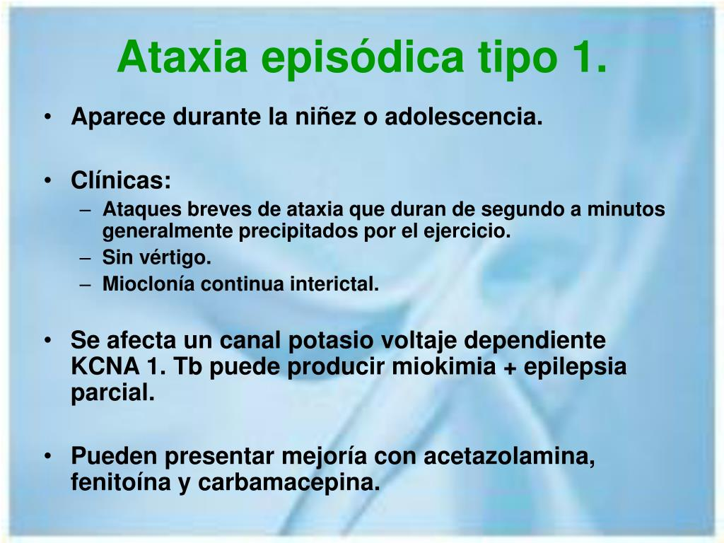 Ataxia episódica tipo 1.