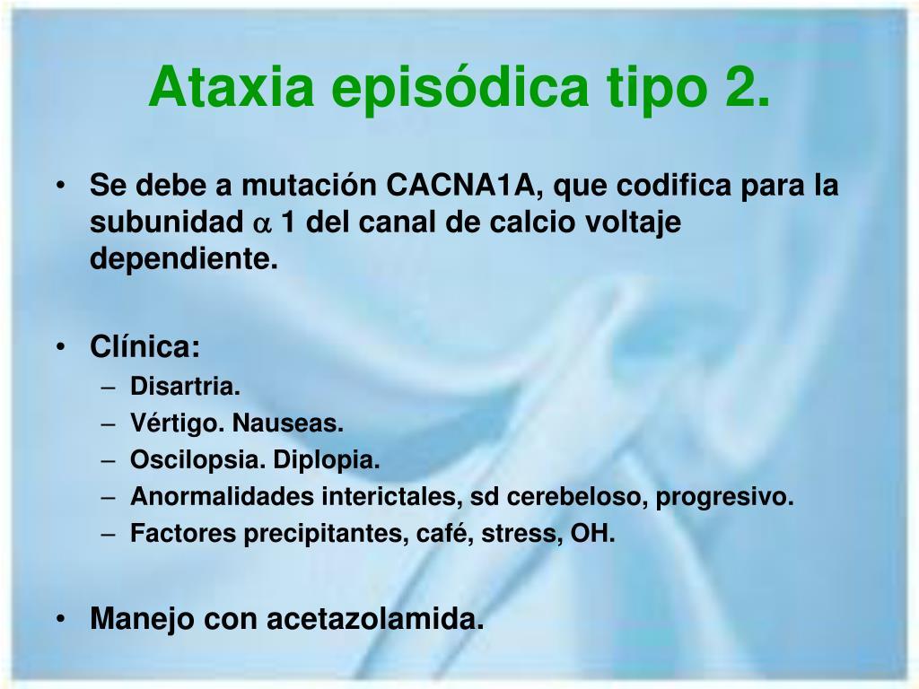Ataxia episódica tipo 2.