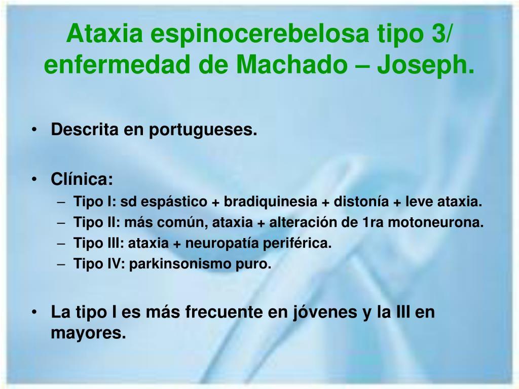 Ataxia espinocerebelosa tipo 3/ enfermedad de Machado – Joseph.