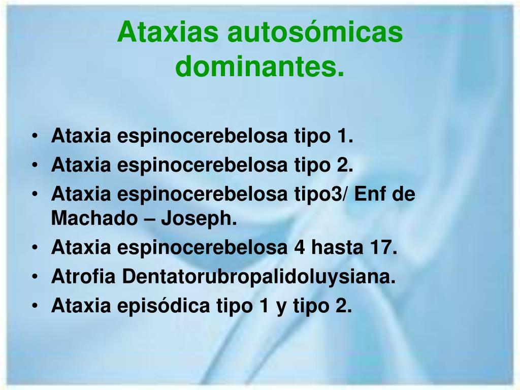 Ataxias autosómicas dominantes.