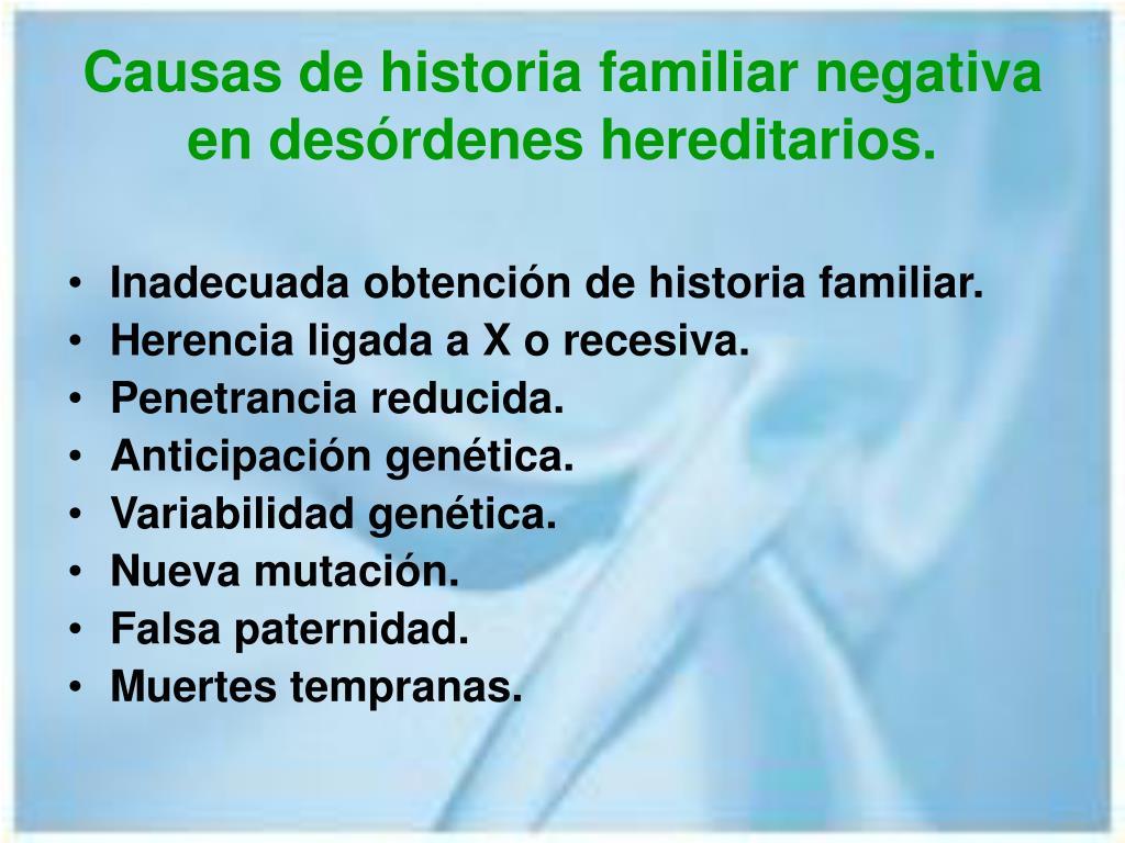 Causas de historia familiar negativa en desórdenes hereditarios.