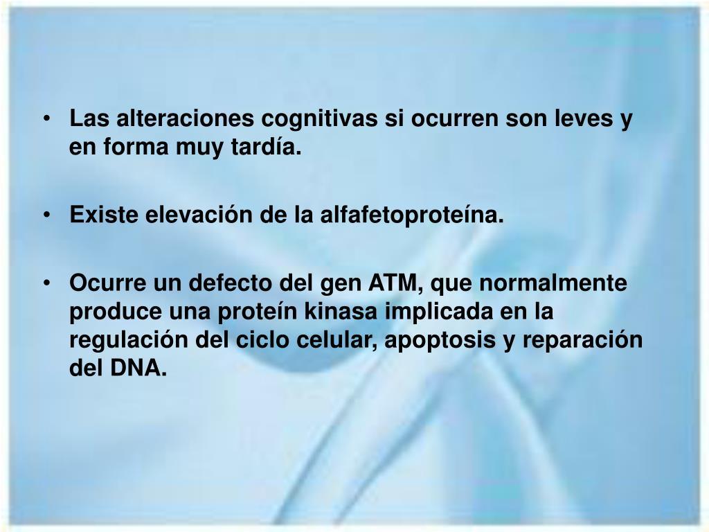 Las alteraciones cognitivas si ocurren son leves y en forma muy tardía.