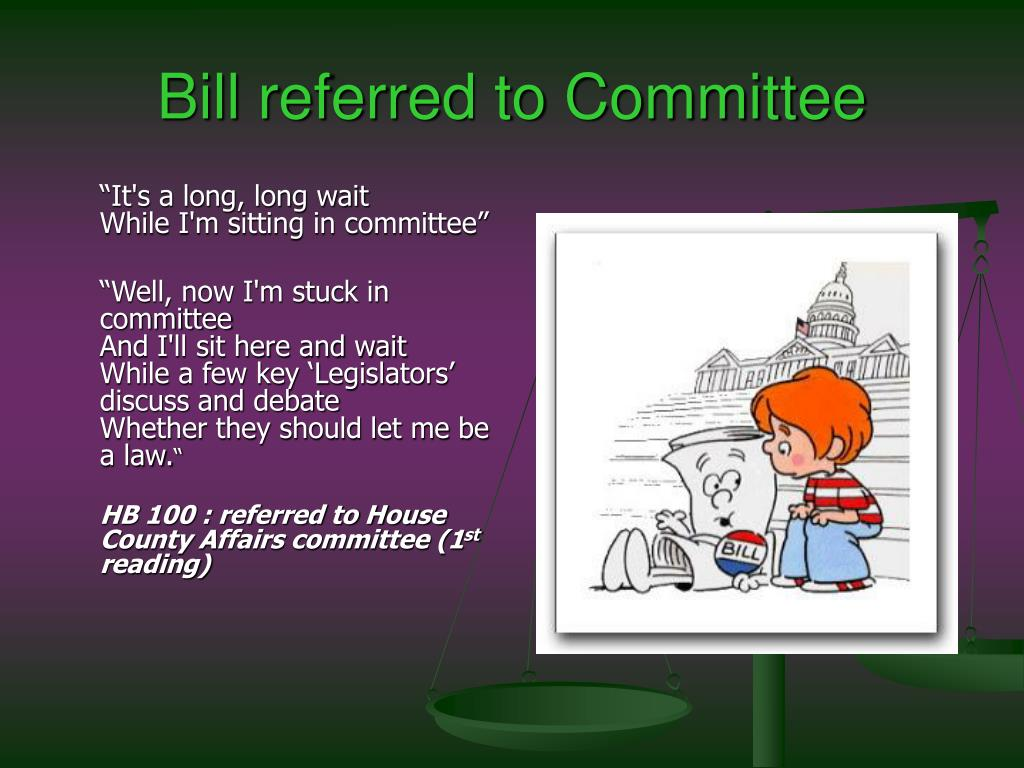 Bill referred to Committee
