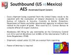 southbound us mexico aes automated export system